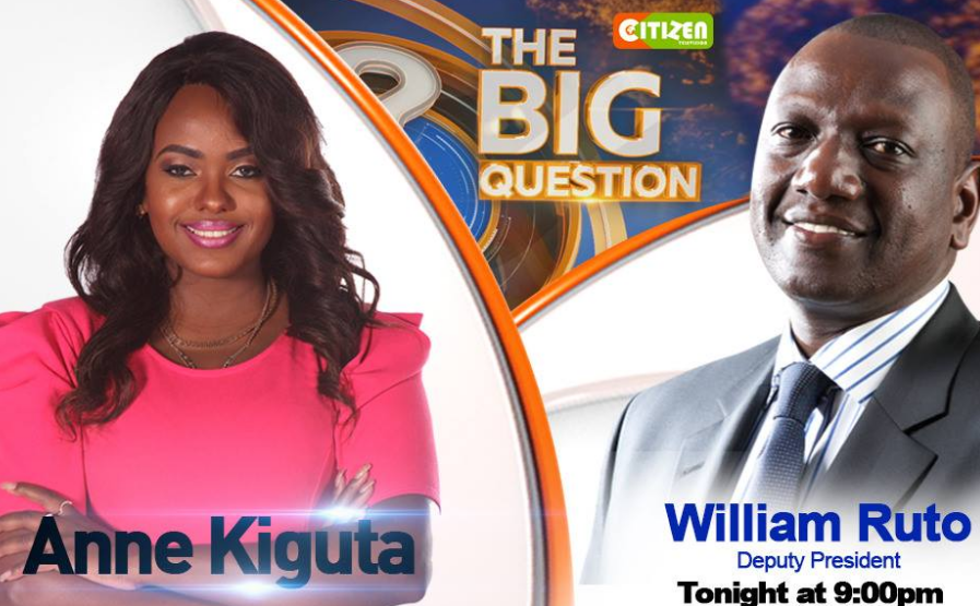 William Ruto Interview with Anne Kiguta The Big Question, Citizen TV, May 2017