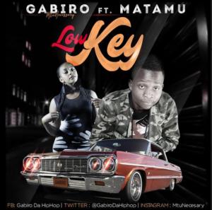 Low Key-Gabiro Mtu Necessary Ft. Matamu (New Song Release)