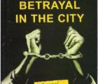 Betrayal in the City by Francis Imbuga Book Review, summary of the plot, theme analysis
