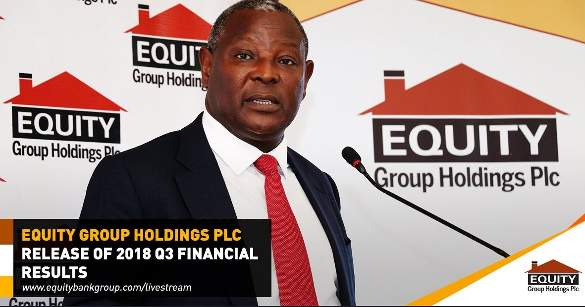 Equity Bank Q3 Financial Results for 2018 and income reports for the month ended September 2018