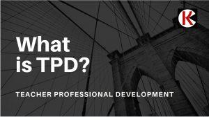How Teachers Professional Development (TPD) works